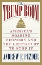 The Capitalist Comeback - The Trump Boom and the Left's Plot to Stop It ebook by Andrew Puzder