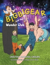 Bigbigear and the Wonder Club ebook by Cristina Marchis-Crisan