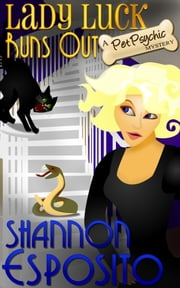 Lady Luck Runs Out - A Pet Psychic Mystery No. 2 ebook by shannon esposito