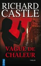 Vague de Chaleur ebook by Richard Castle