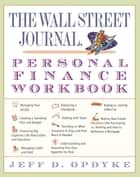 The Wall Street Journal. Personal Finance Workbook ebook by Jeff D. Opdyke