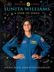 Sunita Williams: A Star in Space - Puffin Lives ebook by Aravinda Anantharaman
