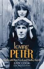 Loving Peter ebook by Judy Cook,Angela Levin