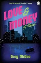 Love And Money ebook by Greg McGee
