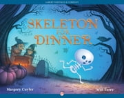 Skeleton for Dinner ebook by Margery Cuyler,Will Terry
