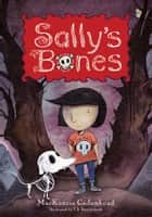Sally's Bones ebook by MacKenzie Cadenhead, T.S. Spookytooth
