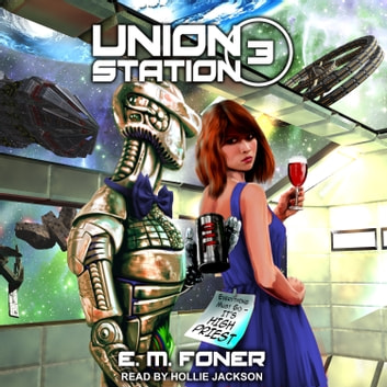 High Priest on Union Station audiobook by E.M. Foner