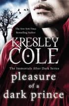 Pleasure of a Dark Prince ebook by Kresley Cole
