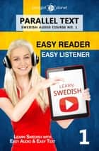 Learn Swedish - Easy Reader | Easy Listener | Parallel Text Swedish Audio Course No. 1 ebook by Polyglot Planet
