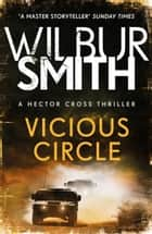 Vicious Circle - Hector Cross 2 電子書 by Wilbur Smith
