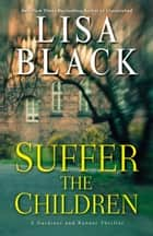 Suffer the Children ebooks by Lisa Black