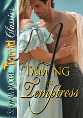 Taming The Temptress ebook by Shawna Moore