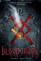 Blood Magic ebook by Tessa Gratton