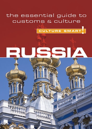 Russia - Culture Smart! - The Essential Guide to Customs & Culture ebook by Anna King