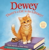 Dewey: There's a Cat in the Library! ebook by Vicki Myron,Bret Witter