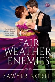 Fair Weather Enemies ebook by Sawyer North