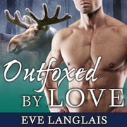 Outfoxed by Love audiobook by Eve Langlais