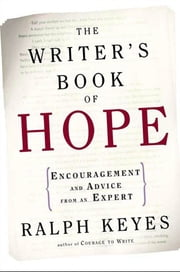 The Writer's Book of Hope - Getting from Frustration to Publication ebook by Ralph Keyes
