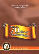 70 Rules of Spiritual Warfare ebook by Dr. D. K. Olukoya