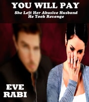 Payback - (You Will Pay For Leaving Me) ebook by Eve Rabi