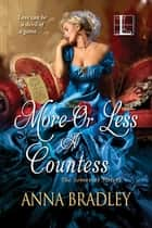 More or Less a Countess ekitaplar by Anna Bradley