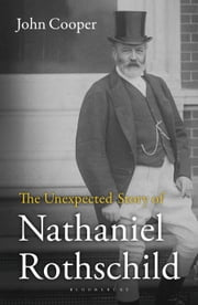 The Unexpected Story of Nathaniel Rothschild ebook by John Cooper