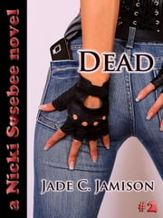 Dead - A Nicki Sosebee Novel, #2 ebook by Jade C. Jamison