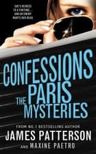 Confessions: The Paris Mysteries - (Confessions 3) ebook by James Patterson