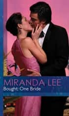 Bought: One Bride (Mills & Boon Modern) (Wives Wanted, Book 1) ebook by Miranda Lee