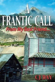 A Frantic Call From My Best Friend ... ebook by CJ Day