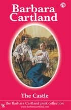 76 The Castle ebook by Barbara Cartland