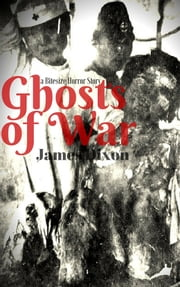 The Ghosts of War: a Bitesize Horror Story ebook by James Dixon
