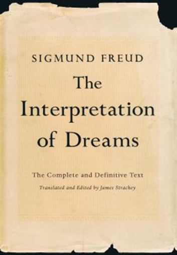 The Interpretation of Dreams - The Complete and Definitive Text ebook by Sigmund Freud,James Strachey