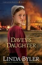 Davey's Daughter ebook by Linda Byler