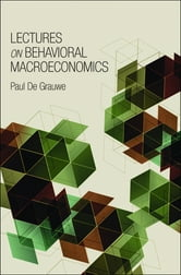 Lectures on Behavioral Macroeconomics ebook by Paul De Grauwe