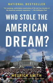 Who Stole the American Dream? ebook by Hedrick Smith