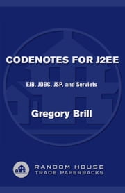 CodeNotes for J2EE - EJB, JDBC, JSP and Servlets ebook by Gregory Brill
