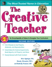 The Creative Teacher, 2nd Edition ebook by Steve Springer,Brandy Alexander,Kimberly Persiani