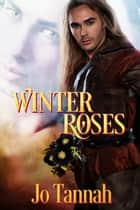 Winter Roses ebook by Jo Tannah