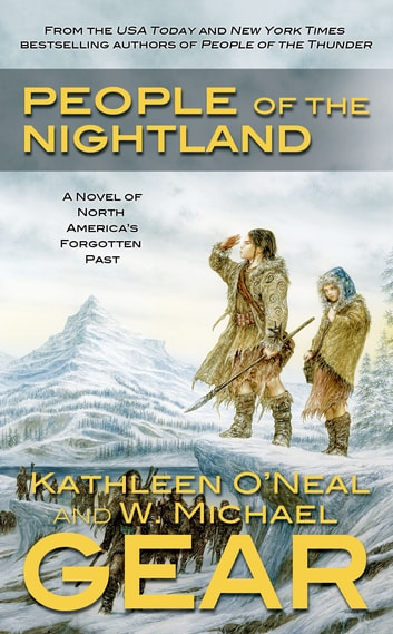 People of the Nightland - A Novel of North America's Forgotten Past ebook by W. Michael Gear,Kathleen O'Neal Gear