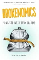 Brokenomics ebook by Dina Gachman