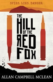 The Hill of the Red Fox ebook by Allan Campbell McLean