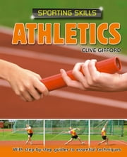 Sporting Skills: Athletics ebook by Clive Gifford