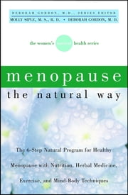 Menopause the Natural Way ebook by Dr Molly Siple RD,Deborah Gordon