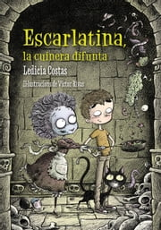 Escarlatina, la cuinera difunta ebook by Ledicia Costas