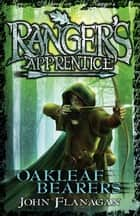 Ranger's Apprentice 4: Oakleaf Bearers ebook by