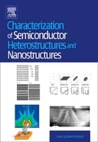 Characterization of Semiconductor Heterostructures and Nanostructures ebook by Giovanni Agostini, Carlo Lamberti