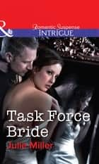 Task Force Bride (Mills & Boon Intrigue) (The Precinct: Task Force, Book 5) 電子書 by Julie Miller