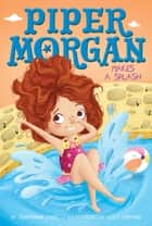 Piper Morgan Makes a Splash ebook by Stephanie Faris, Lucy Fleming