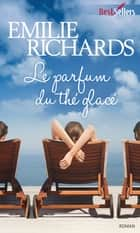 Le parfum du thé glacé - T3 - Happiness Key ebook by Emilie Richards